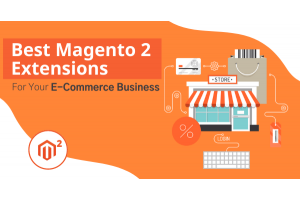 Best Magento 2 Extensions for your Ecommerce Business