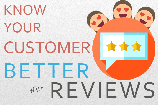 know-your-customer-better-with-reviews